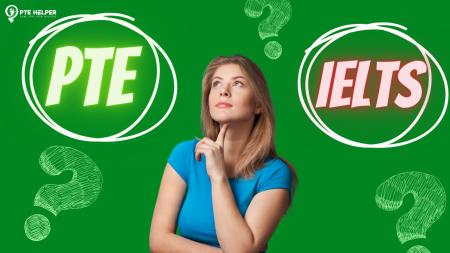 So sánh PTE và IELTS chi tiết nhất năm 2021