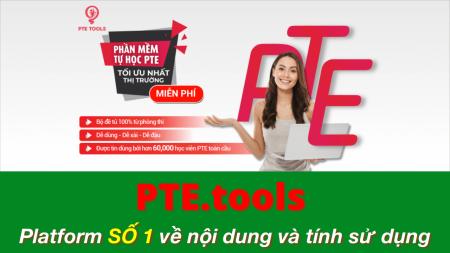 Platform PTE.tools – Bí quyết giúp mình đạt điểm PTE tuyệt đối!
