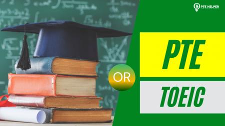 PTE và TOEIC: Nên chọn kỳ thi nào để ôn luyện dễ dàng nhất?