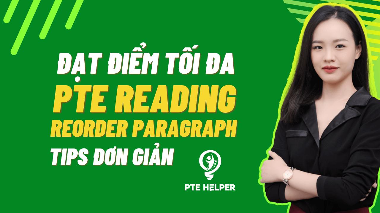 đạt điểm tối đa pte reading reorder paragraph tips đơn giản