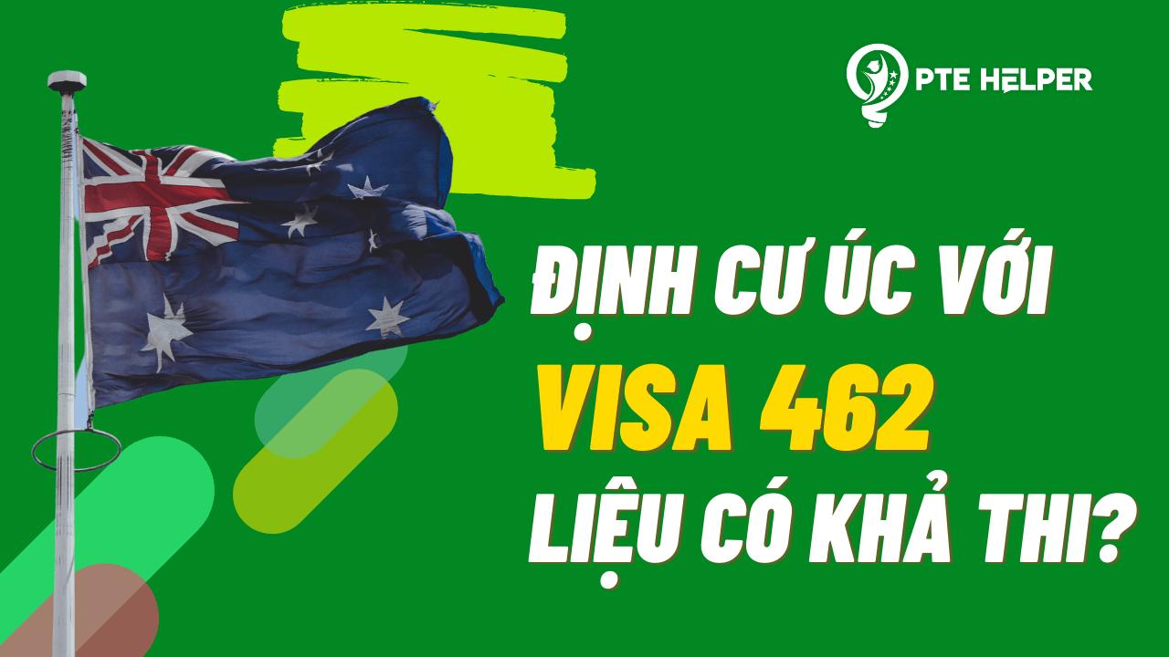 định cư úc với visa 462