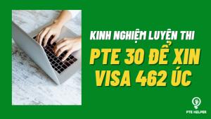 PTE-30-de-xin-Visa-462-Uc-1
